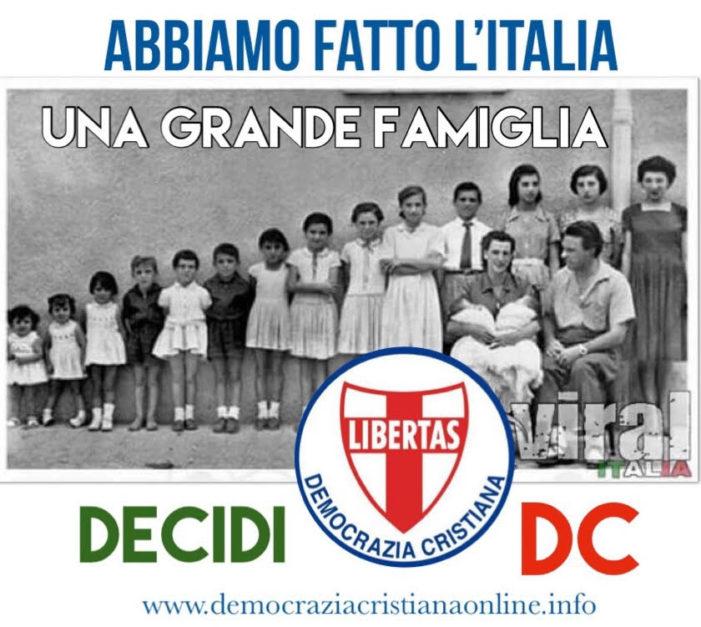 La DC una Grande Famiglia….abbiamo fatto l'Italia.