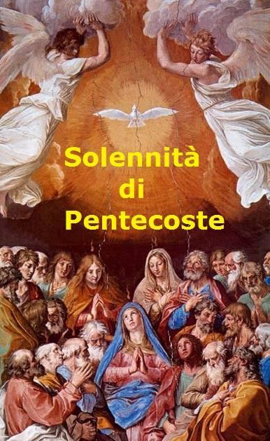IL VANGELO DEL GIORNO – NELLA DOMENICA DELLA SOLENNITA' DI PENTECOSTE