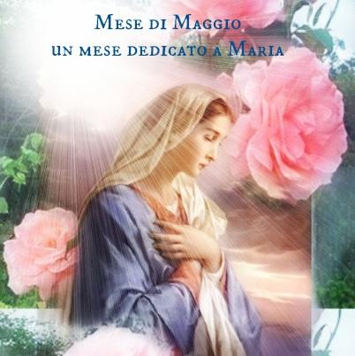 IL MESE DI MAGGIO E' QUELLO DEI FIORI E DELLA MADONNA (prima parte).