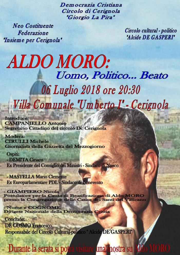 VENERDI' 6 LUGLIO 2018 A CERIGNOLA (FG) CONVEGNO SULLA FIGURA DI ALDO MORO