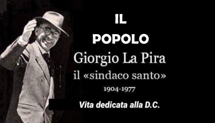 """41 anni fa moriva Giorgio La Pira : """"Il sindaco che cambiò Firenze""""."""