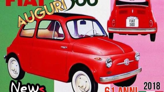 Auguri alla Fiat 500 : oggi 4 luglio 2018 compie 61 anni.