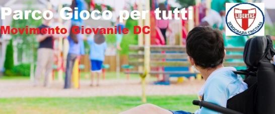 Parco inclusivo: dove il gioco non ha handicap, iniziativa del Movimento Giovanile della Democrazia Cristiana.