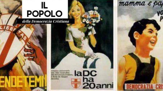La storia della Democrazia Cristiana :  spot di propaganda e locandine.