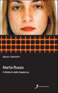 """""""Marta Russo Il Mistero della Sapienza"""", di Mauro Valentini. (rubrica Scomparsi)."""