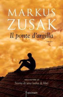 Il Ponte d'Argilla : il libro di MARKUS ZUSAK.