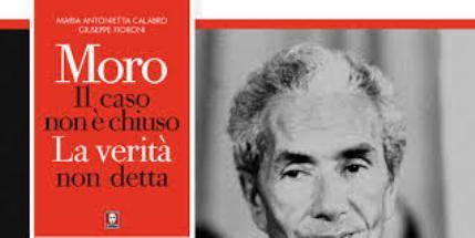 Il caso Moro non è chiuso. Le nuove verità su quel che accadde nel 1978 ( il libro).