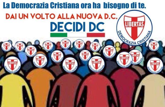 """LO SCRIVO AL POPOLO: """" TORNA LA D.C., MA UNA NUOVA D.C., COME RICHIESTO DAL POPOLO ITALIANO ! """""""