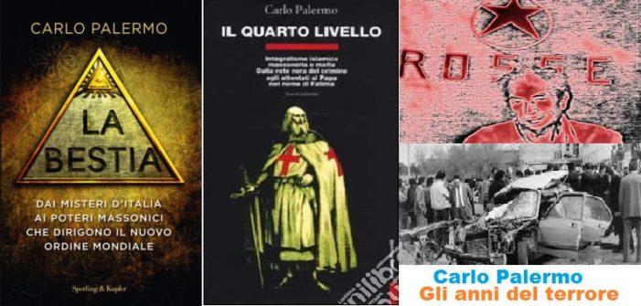 """Carlo Palermo : """"La Bestia"""" e """"Quarto livello"""", dai misteri d'Italia ai poteri massonici che manovrano le democrazie. (i libri)"""