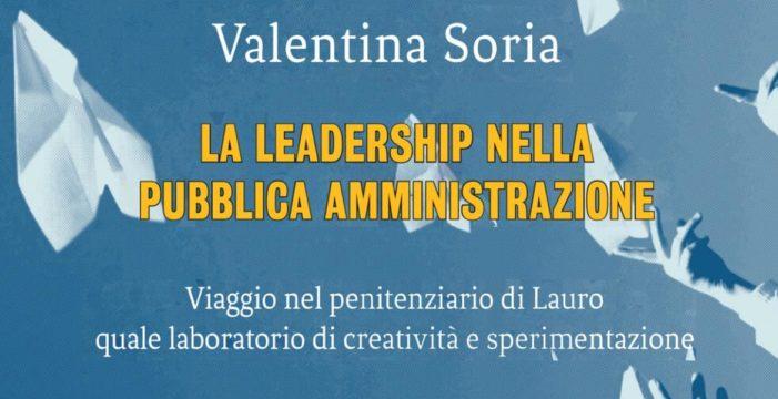 """Valentina Soria, La leadership nella pubblica amministrazione """"viaggio nel penitenziario di Lauro"""" (il libro)."""