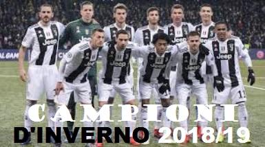 La Juventus Campione d'Inverno 2018-2019 : la Signora dei record, chi può mai fermarla?