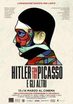 Hitler contro Picasso e gli altri. L'ossessione nazista per l'arte. ( il film)