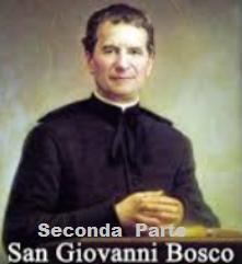 San Giovanni Bosco, storia di un padre e maestro della gioventù.(seconda parte)