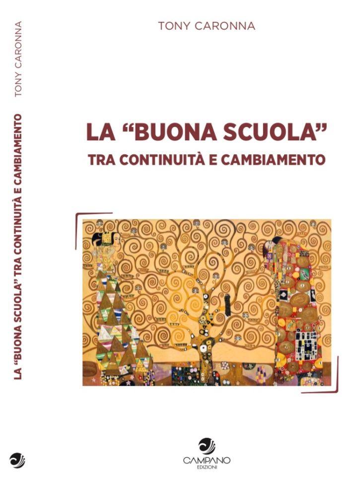 """Sarà presentato venerdì 1 marzo 2019 a Palermo il nuovo libro di Tony Caronna: La """"Buona Scuola"""" tra continuità e cambiamento."""