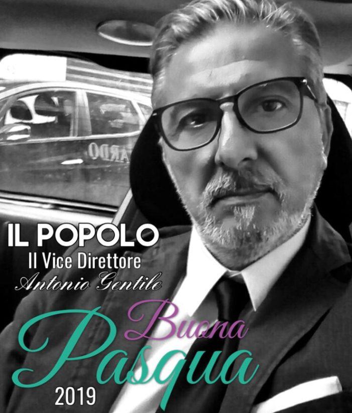 Gli Auguri di Buona Pasqua, del Vice Direttore Antonio Gentile.