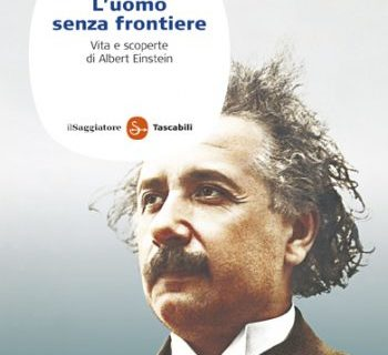 """La teoria di Einstein sui buchi neri dello spazio, """"l'uomo senza frontiere"""", Jeremy Bernstein (il libro)."""