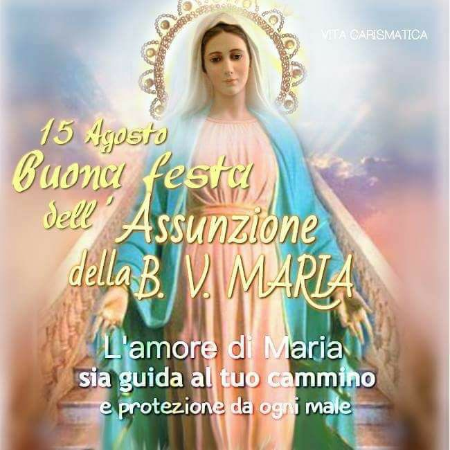 Buona Festa dell'Assunzione di Maria !