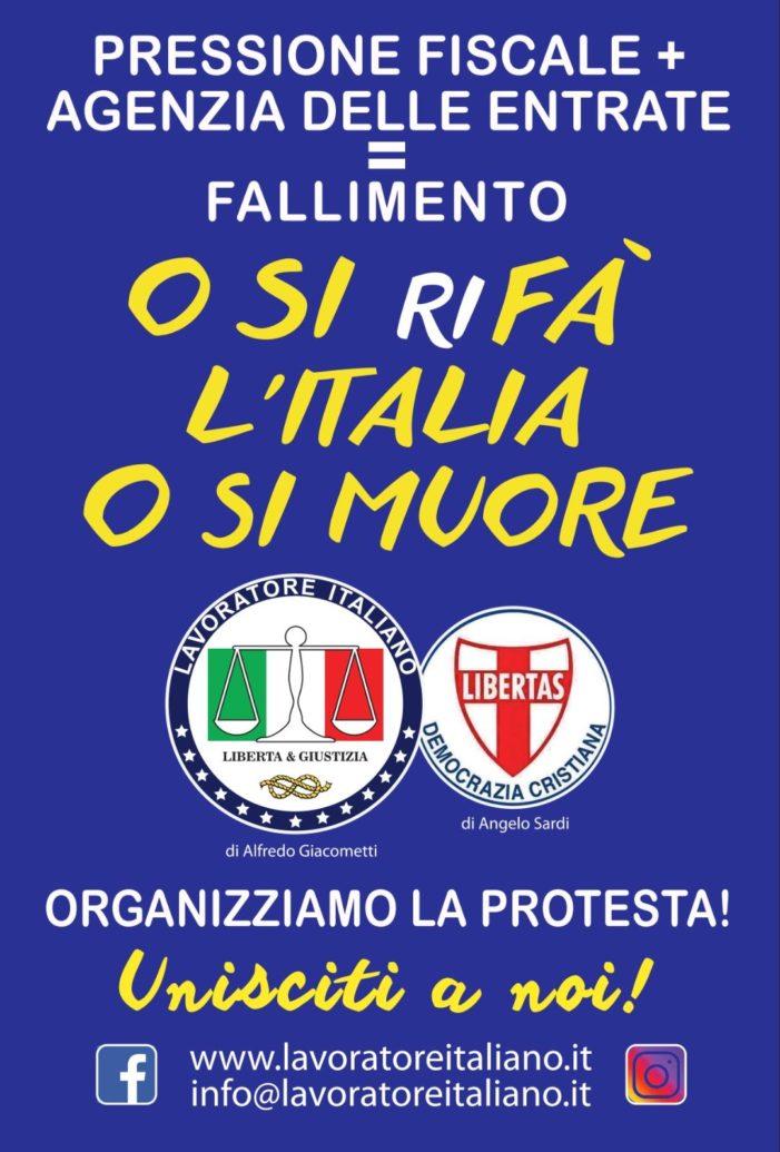 """Prende corpo su tutto il territorio nazionale il movimento di protesta promosso da IL LAVORATORE ITALIANO e DEMOCRAZIA CRISTIANA: """"O SI RIFA' L'ITALIA O SI MUORE !"""""""