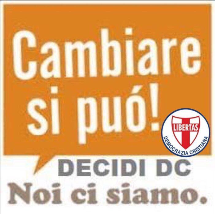 LA DEMOCRAZIA CRISTIANA E' BEN VIVA E VEGETA E PROSEGUE LA SUA AZIONE POLITICA A SERVIZIO DEL BENE COMUNE E DEL POPOLO ITALIANO