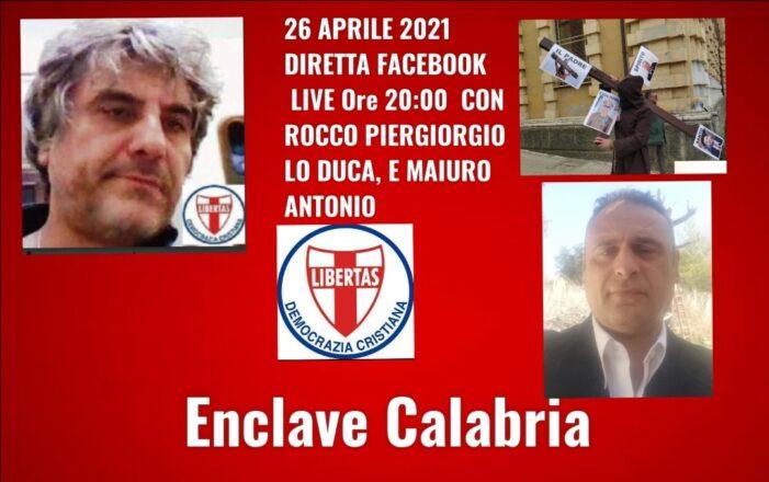 """Proposto dal Dipartimento """"Legalità e Giustizia"""" della Democrazia Cristiana calabrese: Lunedi' 26 aprile 2021 – ore 20.00 – """"ENCLAVE CALABRIA"""" – incontro in diretta facebook sulle problematiche della regione Calabria"""