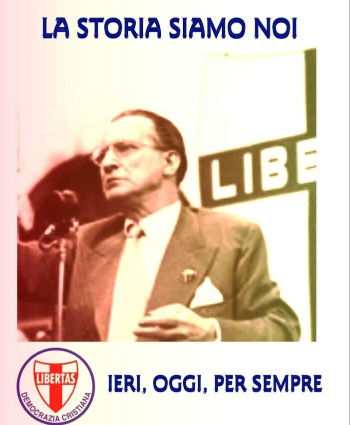 E' NELLA STORIA L'IMPUT PER LA RINASCITA: DEMOCRAZIA CRISTIANA IERI, OGGI, PER SEMPRE !