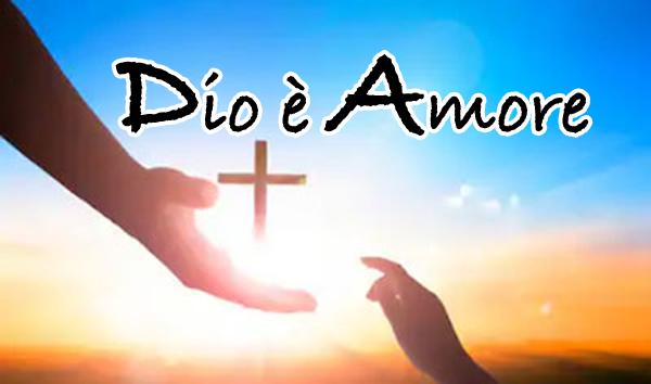 Dio è amore !