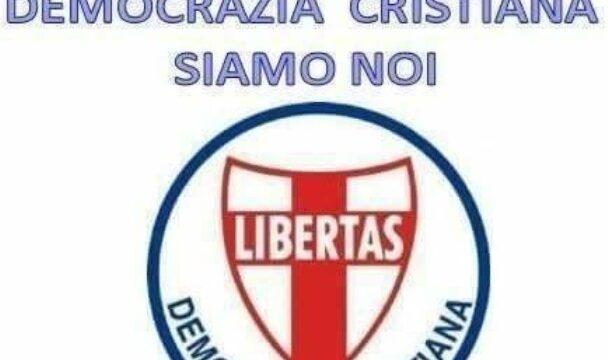 """LA DEMOCRAZIA CRISTIANA VERSO IL FUTURO DEI """"LIBERI E FORTI"""": CREDERCI PER ESSERCI !"""