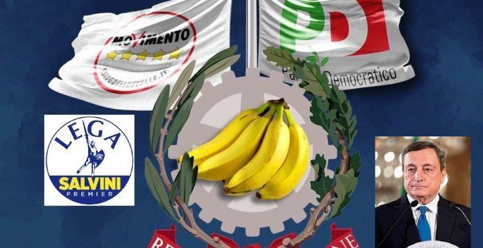 BENVENUTI NELLA REPUBBLICA DELLE BANANE – GOVERNO DRAGHI 01 !